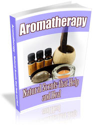 Aromatherapy Natural Scents that Help and Heal